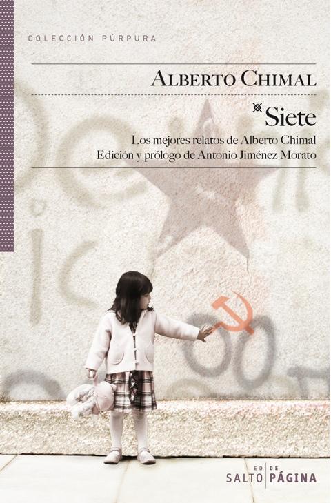 Portada de SIETE. Antología de cuentos de Alberto Chimal con prólogo de Antonio Jiménez Morato. Editorial Salto de Página