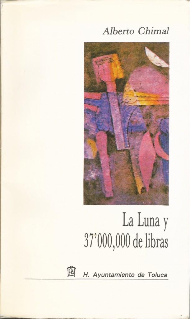 La luna y 37 millones de libras, Alberto Chimal